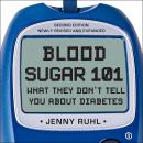 Blood Sugar 101: What They Don't Tell You About Diabetes, Jenny Ruhl