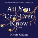 All You Can Ever Know: A Memoir, Nicole Chung