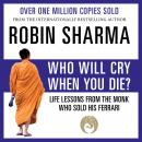 Who Will Cry When You Die? Audiobook