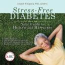 Stress-Free Diabetes: Your Guide to Health and Happiness Audiobook