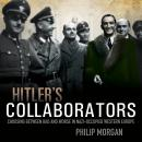 Hitler's Collaborators: Choosing between bad and worse in Nazi-occupied Western Europe