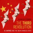 Third Revolution: Xi Jinping and the New Chinese State, Elizabeth C. Economy