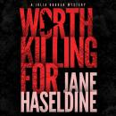 Worth Killing For, Jane Haseldine