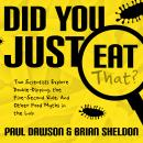 Did You Just Eat That?: Two Scientists Explore Double-Dipping, the Five-Second Rule, and other Food  Audiobook