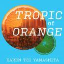Tropic of Orange Audiobook