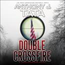 Double Crossfire, Anthony J. Tata