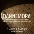 Dannemora: Two Escaped Killers, Three Weeks of Terror, and the Largest Manhunt Ever in New York Stat Audiobook