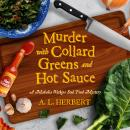 Murder with Collard Greens and Hot Sauce Audiobook