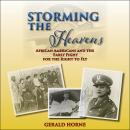Storming the Heavens: African Americans and the Early Fight for the Right to Fly, Gerald Horne