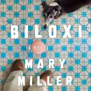 Biloxi: A Novel, Mary Miller