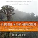 Death in the Rainforest: How a Language and a Way of Life Came to an End in Papua New Guinea, Don Kulick