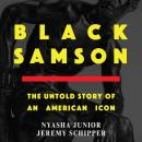Black Samson: The Untold Story of an American Icon Audiobook