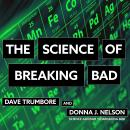 Science of Breaking Bad, Donna J. Nelson, Dave Trumbore