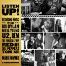 Listen Up!: Recording Music with Bob Dylan, Neil Young, U2, R.E.M., The Tragically Hip, Red Hot Chil Audiobook