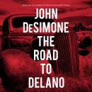 The Road to Delano Audiobook