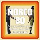 Norco '80: The True Story of the Most Spectacular Bank Robbery in American History, Peter Houlahan