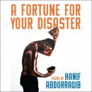 Fortune For Your Disaster: Poems, Hanif Abdurraqib