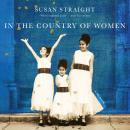 In the Country of Women: A Memoir, Susan Straight