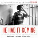 He Had It Coming: Four Murderous Women and the Reporter Who Immortalized Their Stories Audiobook