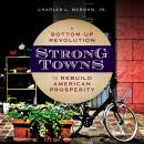 Strong Towns: A Bottom-Up Revolution to Rebuild American Prosperity Audiobook