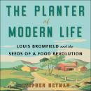 The Planter of Modern Life: Louis Bromfield and the Seeds of a Food Revolution Audiobook