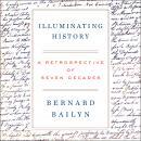 Illuminating History: A Retrospective of Seven Decades Audiobook