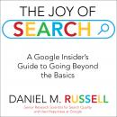 The Joy of Search: A Google Insider's Guide to Going Beyond the Basics Audiobook