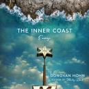 The Inner Coast: Essays Audiobook
