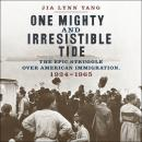 One Mighty and Irresistible Tide: The Epic Struggle Over American Immigration, 1924-1965 Audiobook