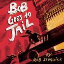 Bob Goes to Jail Audiobook