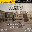 The Ghost Dance Judgement [Dramatized Adaptation]: Golgotha 4 Audiobook