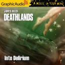 Into Delirium [Dramatized Adaptation]: Deathlands 142 Audiobook