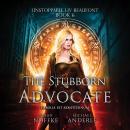 The Stubborn Advocate Audiobook