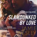 Slamdunked by Love Audiobook