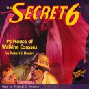 Secret 6 #2 The House of Walking Corpses Audiobook