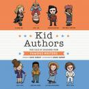 Kid Authors: True Tales of Childhood from Famous Writers Audiobook