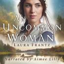 An Uncommon Woman Audiobook