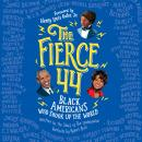 The Fierce 44: Black Americans Who Shook Up the World Audiobook