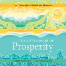 The Little Book of Prosperity: The 12 Principles of Wealth and Abundance Audiobook