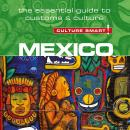 Mexico - Culture Smart!: The Essential Guide to Customs & Culture Audiobook