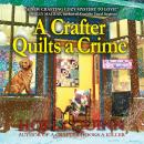 A Crafter Quilts a Crime Audiobook