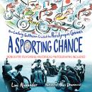 A Sporting Chance: How Ludwig Guttmann Created the Paralympic Games Audiobook