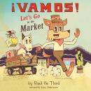 ¡Vamos! Let's Go to the Market Audiobook