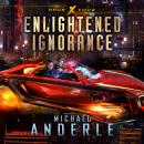 Enlightened Ignorance, Michael Anderle