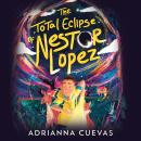 The Total Eclipse of Nestor Lopez Audiobook