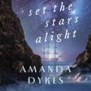 Set the Stars Alight Audiobook