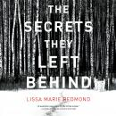 The Secrets They Left Behind: A Mystery Audiobook