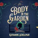 The Body in the Garden: A Lily Adler Mystery Audiobook