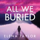 All We Buried: A Sheriff Bet Rivers Mystery Audiobook