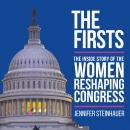 The Firsts: The Inside Story of the Women Reshaping Congress Audiobook